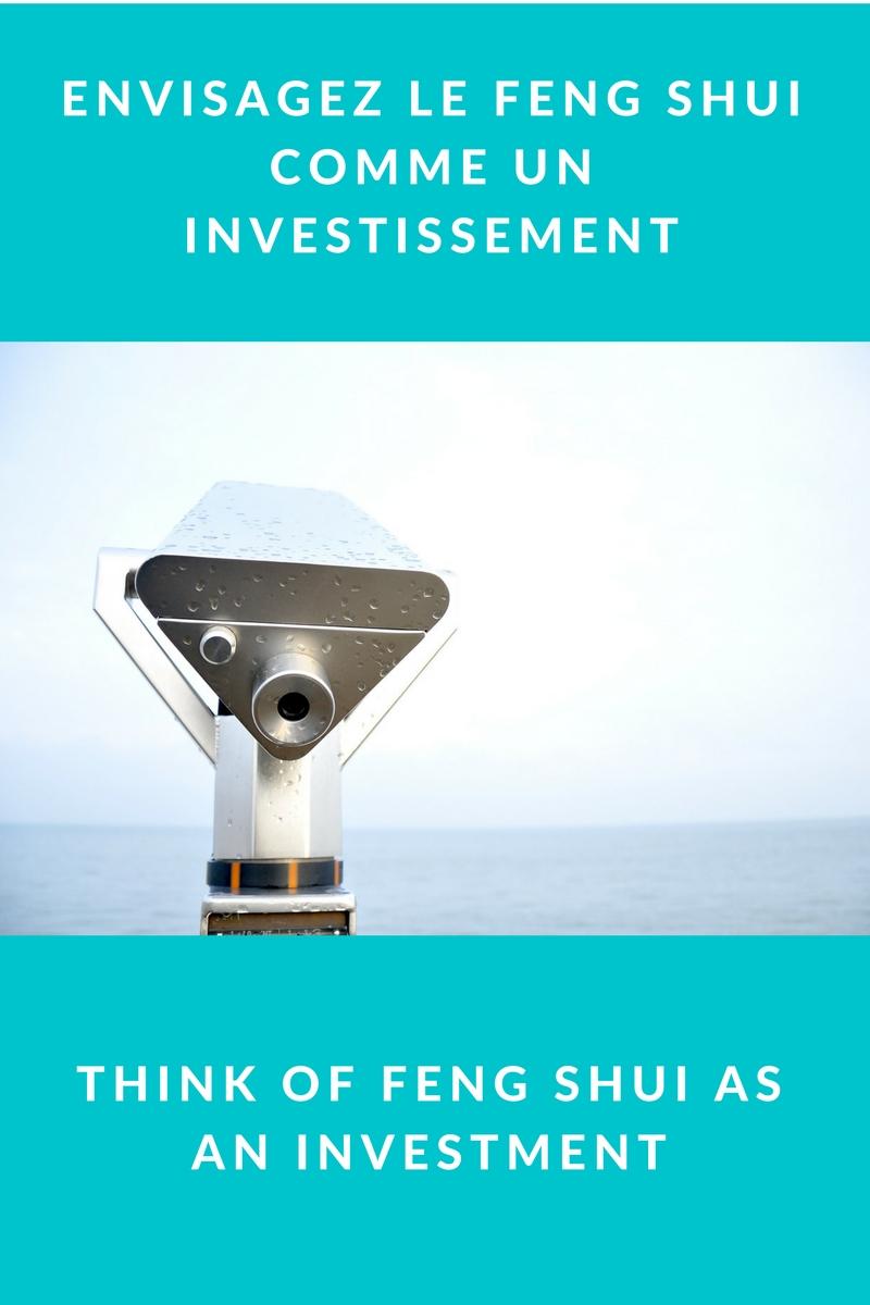 Envisagez le Feng Shui comme un investissement
